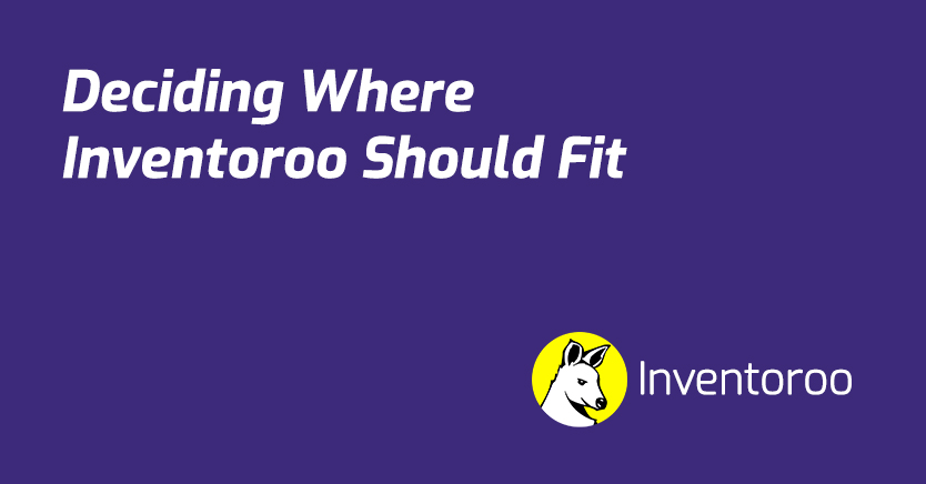 Read more about the article Deciding Where Inventoroo Should Fit
